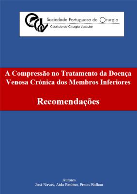 A Compressão no Tratamento na Doença Venosa Crónica dos Membros Inferiores - Recomendações
