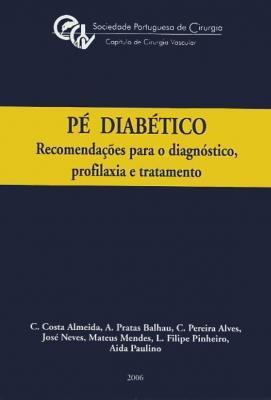 Pé Diabético - Recomendações para o diagnóstico, profilaxia e tratamento